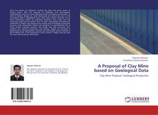 Bookcover of A Proposal of Clay Mine based on Geological Data