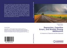 Bookcover of Depression, Cognitive Errors, and Anxiety among Adolescents