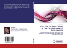 Bookcover of Man, God, or Both: Trinity by Two Late Renaissance Italian Artists