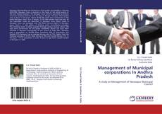 Copertina di Management of Municipal corporations In Andhra Pradesh