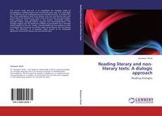 Bookcover of Reading literary and non-literary texts: A dialogic approach