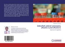 Bookcover of Zebrafish retinal connexins, zfCx55.5 and zfCx52.6.
