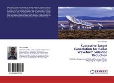 Capa do livro de Successive Target Cancelation for Radar Waveform Sidelobe Reduction