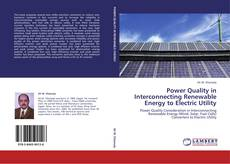 Couverture de Power Quality in Interconnecting Renewable Energy to Electric Utility