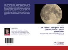 Bookcover of Can lessons designed with Gestalt laws of visual perception