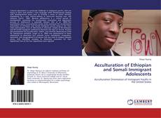 Acculturation of Ethiopian and Somali Immigrant Adolescents kitap kapağı