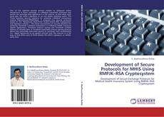 Bookcover of Development of Secure Protocols for MHIS Using RMPJK–RSA Cryptosystem