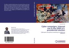 Bookcover of Cyber campaigns: Internet use in the 2000 U.S. presidential election