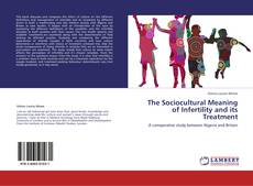Buchcover von The Sociocultural Meaning of Infertility and its Treatment