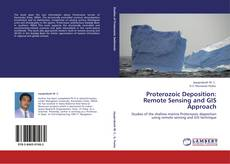 Bookcover of Proterozoic Deposition: Remote Sensing and GIS Approach