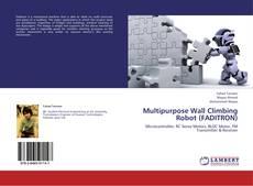 Capa do livro de Multipurpose Wall Climbing Robot (FADITRON)