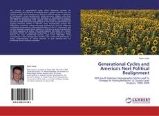 Bookcover of Generational Cycles and America's Next Political Realignment