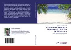 Copertina di A Functional Reference Grammar of Cebuano (Volume Two)