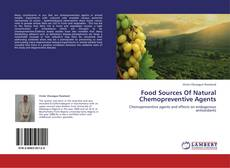 Capa do livro de Food Sources Of Natural Chemopreventive Agents