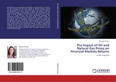 Обложка The Impact of Oil and Natural Gas Prices on Financial Markets Returns