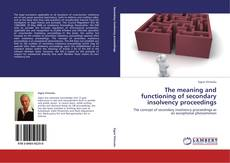 Copertina di The meaning and functioning of secondary insolvency proceedings