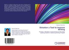 Bookcover of Dictation a Tool to Improve Writing