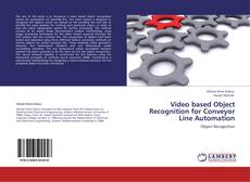 Bookcover of Video based Object Recognition for Conveyor Line Automation
