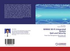 Bookcover of WiMAX Wi-Fi Integrated System  QoS and Security