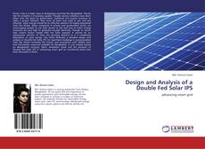 Bookcover of Design and Analysis of a Double Fed Solar IPS