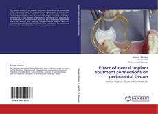 Portada del libro de Effect of dental implant abutment connections on periodontal tissues