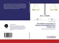 The Right to Equality in Divorce according to Iran Family Law的封面