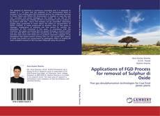 Borítókép a  Applications of FGD Process for removal of Sulphur di Oxide - hoz
