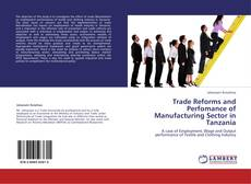 Bookcover of Trade Reforms and Perfomance of Manufacturing Sector in Tanzania