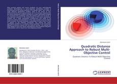 Bookcover of Quadratic Distance  Approach to Robust Multi-Objective Control