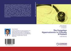Bookcover of The Forgotten Hypernatremia in Critically Ill Patient