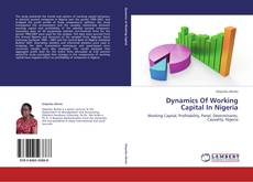 Bookcover of Dynamics Of Working Capital In Nigeria