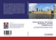 Bookcover of Edmund Burke, The French Revolution, and The Enlightenment
