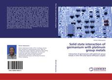 Bookcover of Solid state interaction of germanium with platinum group metals