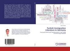 Turkish Immigration Literature in Germany kitap kapağı