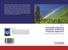 Bookcover of Principled Polysemy Revisited: A Minimal Polysemy Approach