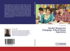 Bookcover of Gender Responsive Pedagogy- A Rural Kenya Experience