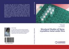 Bookcover of Structural Studies of Nano-crystalline metal oxide films