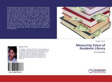 Bookcover of Measuring Value of Academic Library