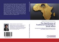 Bookcover of The Significance of Traditional Leadership in South Africa