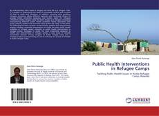 Bookcover of Public Health Interventions in Refugee Camps
