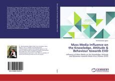 Mass Media Influence on the Knowledge, Attitude & Behaviour towards EVD的封面