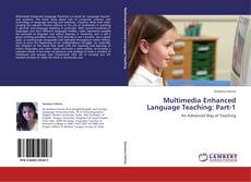 Bookcover of Multimedia Enhanced Language Teaching: Part-1