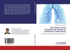 Bookcover of The Status of the Complement System in Pulmonary Tuberculosis