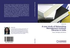 Bookcover of A case study of Networking Management Institute Libraries in India
