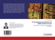 Bookcover of A Contemporary Review of 2008 Credit Crunch