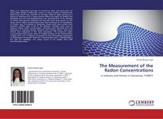 Bookcover of The Measurement of the Radon Concentrations
