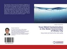 Portada del libro de Trace Metal Contamination in the Water Environment of Dhaka City