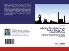 Bookcover of Adaptive Electricity Energy Saving Strategy for Industrial Motors
