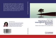 Bookcover of Negotiations for the Interregional Association Agreement