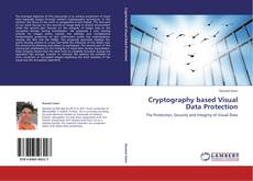 Bookcover of Cryptography based Visual Data Protection